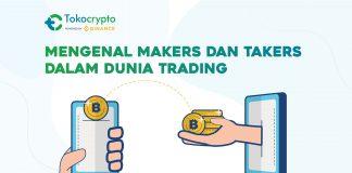 Mengenal Makers dan Takers dalam Dunia Trading
