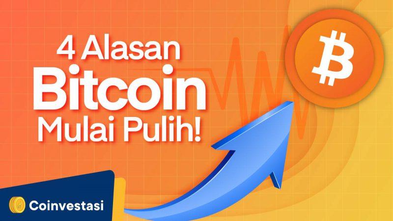 4 Alasan Bitcoin Mulai Pulih, Pertanda Baik untuk Pasar Crypto - Tokocrypto News