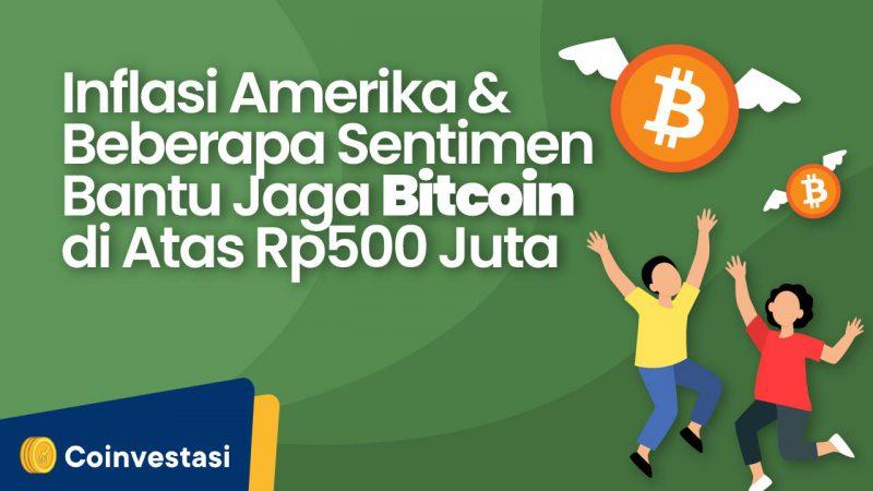 Inflasi Amerika dan Beberapa Sentimen Ini Bantu Jaga Bitcoin di Atas Rp500 Juta - Tokocrypto News