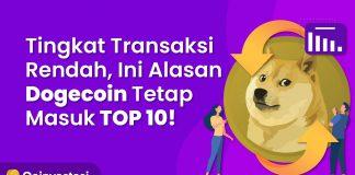 Tingkat Transaksi Rendah, Ini Alasan Dogecoin Tetap Masuk TOP 10!