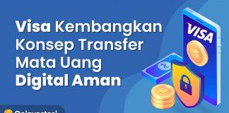 Visa Kembangkan Konsep Transfer Mata Uang Digital Aman